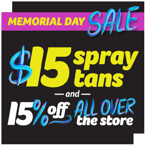 Memorial Day Sale! $15 Spray Tans and 15% Off All Over the Store!