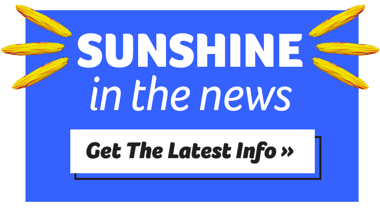 Sunshine in the News! Get the Latest Info