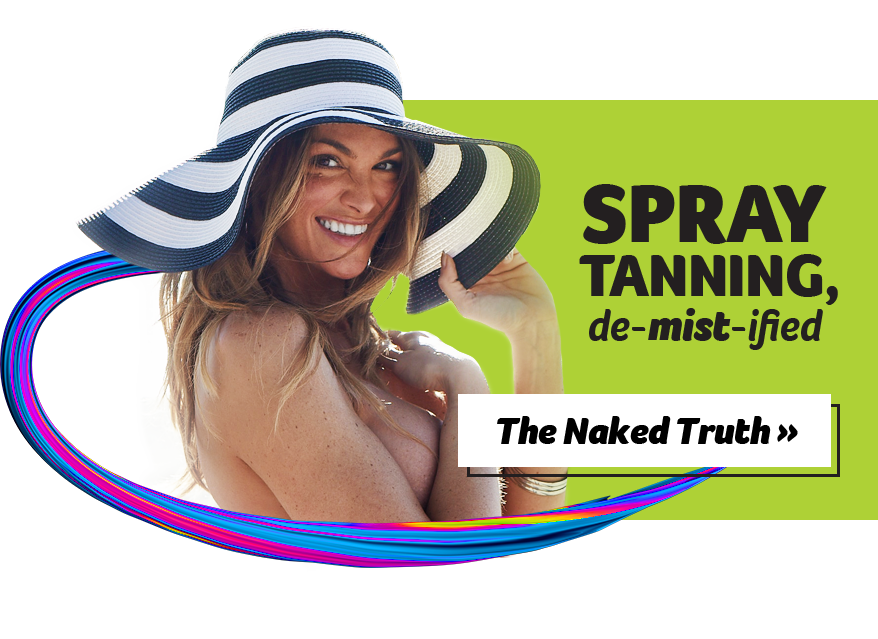 Spray Tanning, de-mist-ified! The Naked Truth