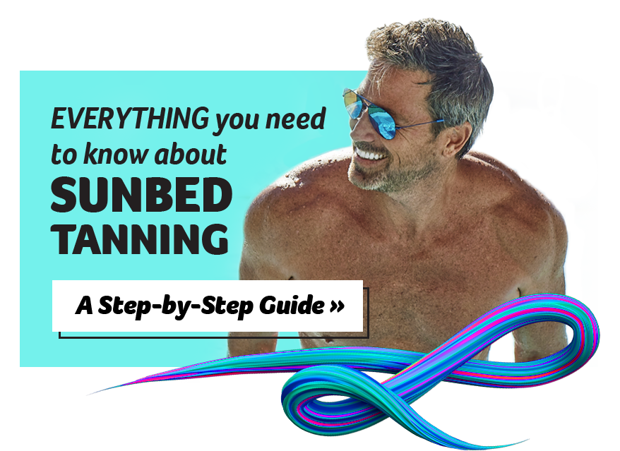 Everything you need to know about Sunbed Tanning! A Step-by-Step Guide
